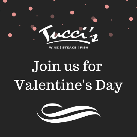 Tucci's. Join us for Valentine's Day!